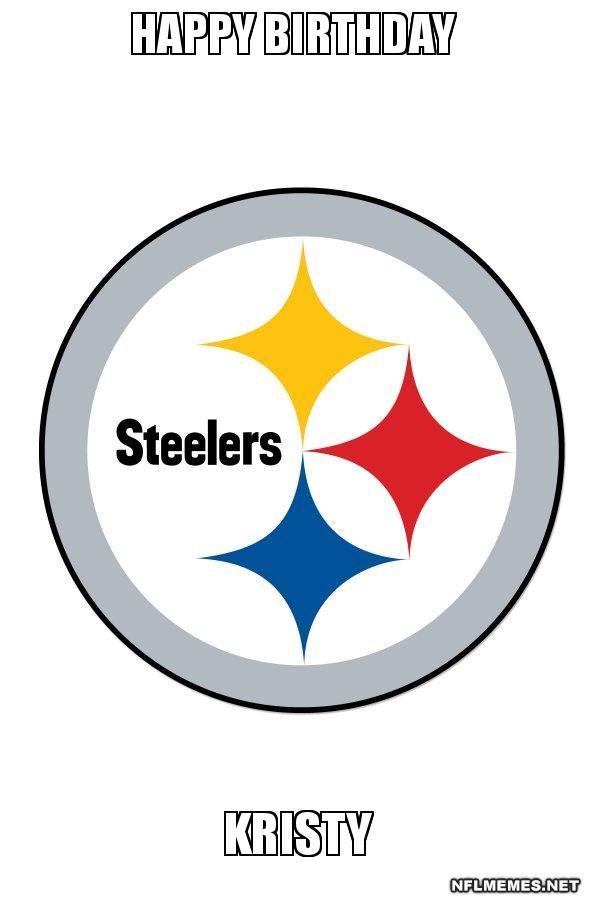 Happy Birthday Kristy Pittsburgh Steelers Nfl Memes