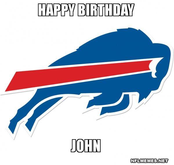 Happy Birthday John Buffalo Bills Nfl Memes